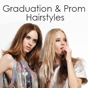 Great Hair Styles for Prom and Graduation